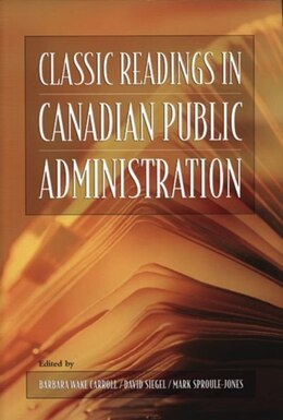 Book Classic Readings In Canadian Public Administration by Barbara Carroll