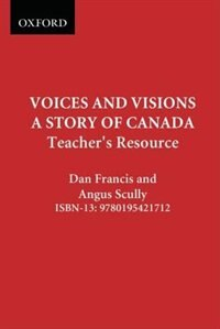 Book Voices and Visions: A Story of Canada: Teachers Resource by Daniel Francis