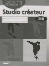 Book Communi-Quete: 3 Studio createur: Student Workbook by Irene Bernard