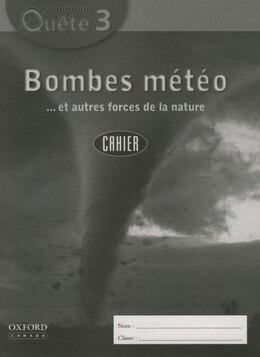 Book Communi-Quete: 3 Bombes meteo: Student Workbook by Irene Bernard