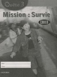Communi-Quete: 3 Mission Survie - Student Workbook: Student Workbook
