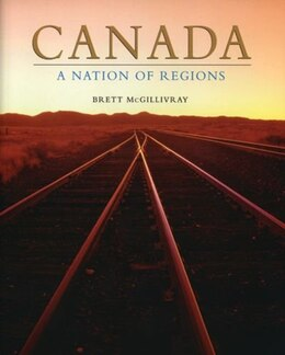 Book Canada: A Nation of Regions by Brett McGillivray