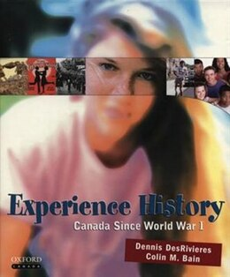 Book Experience History: Canada Since World War I by Dennis Des Rivieres