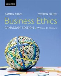 Business Ethics: Canadian Edition