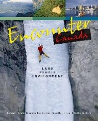 Encounter Canada: Land, People, Environment: Student Book