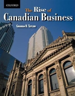 Book The Rise Of Canadian Business by Graham D. Taylor