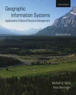 Book Geographic Information Systems: Applications in Natural Resource Management by Michael G. Wing