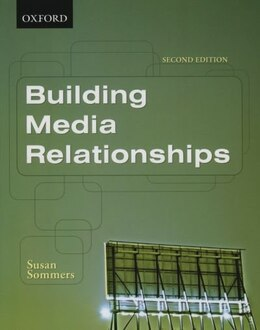 Book Building Media Relationships: How to Establish, Maintain, and Develop Long-Term Relationships with… by Susan Sommers