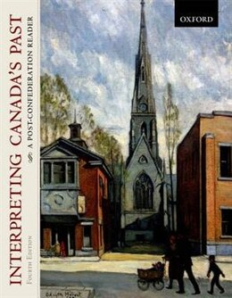 Book Interpreting Canadas Past: A Post-Confederation Reader by J.M. Bumsted