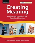 Creating Meaning Upper Intermediate: Reading and Writing for the Canadian Classroom