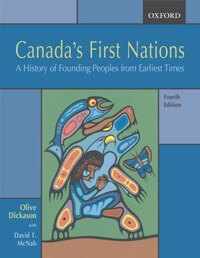 Canadas First Nations: A History of Founding Peoples from Earliest Times