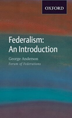 Book Federalism: An Introduction by George Anderson