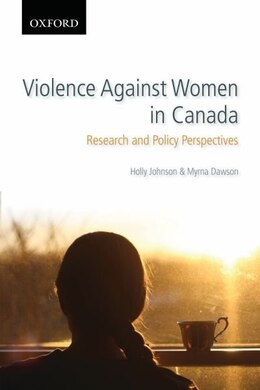Book Violence Against Women in Canada: Research and Policy Perspectives by Holly Johnson