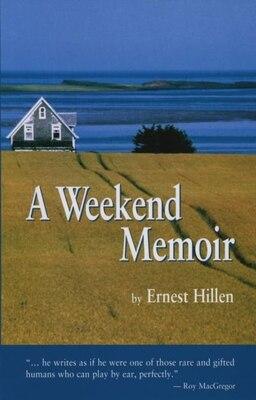 Book A Weekend Memoir by Ernest Hillen