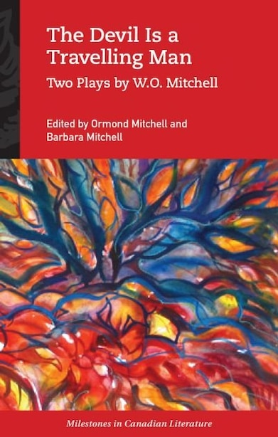 The Devil Is a Travelling Man: Two Plays by W.O. Mitchell by W. O. Mitchell