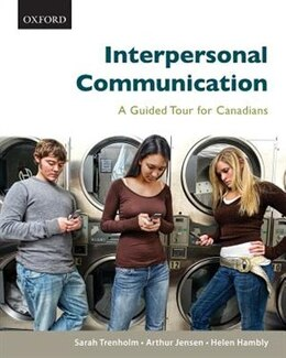 Book Interpersonal Communication: A Guided Tour for Canadians, First Canadian Edition by Sarah Trenholm