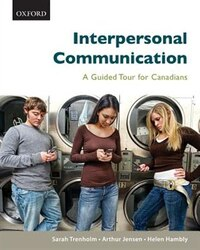 Interpersonal Communication: A Guided Tour for Canadians, First Canadian Edition
