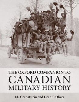 Book The Oxford Companion to Canadian Military History by J. L. Granatstein