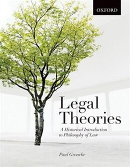 Book Legal Theories: A Historical Introduction to Philosophy of Law by Paul Groarke