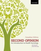 Second Opinion: An Introduction to Health Sociology, First Canadian Edition