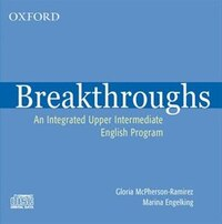 Breakthroughs: Audio CD: An Integrated Upper Intermediate English Program