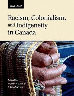 Book Racism, Colonialism, and Indigeneity in Canada: A Reader by Martin J. Cannon
