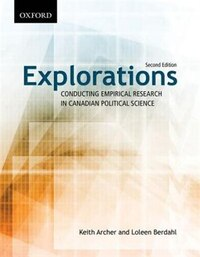 Explorations: Conducting Empirical Research in Canadian Political Science