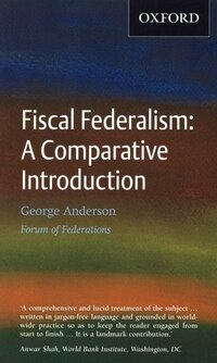 Fiscal Federalism: A Comparative Introduction