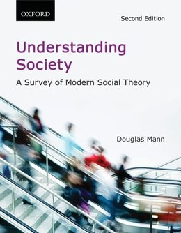 Book Understanding Society: A Survey of Modern Social Theory by Douglas Mann