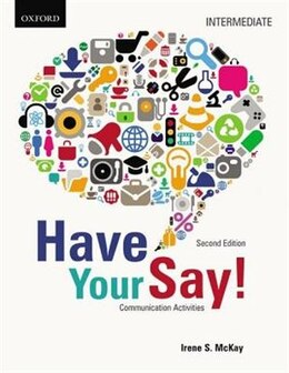 Book Have Your Say: Intermediate Communication Activities by Irene McKay