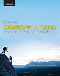 Working with People: Communication Skills for Reflective Practice, Canadian Edition