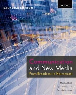 Book Communication and New Media: From Broadcast to Narrowcast, Canadian Edition by Martin Hirst
