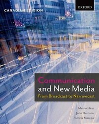 Communication and New Media: From Broadcast to Narrowcast, Canadian Edition