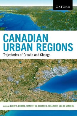 Book Canadian Urban Regions: Trajectories of Growth and Change by Larry S. Bourne