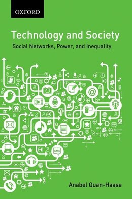 Book Technology and Society: Social Networks, Power, and Inequality by Anabel Quan-Haase