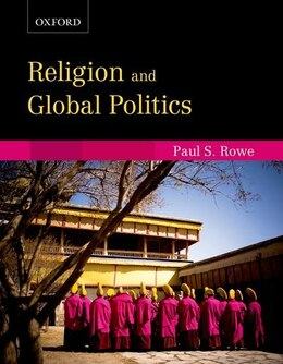 Book Religion and Global Politics by Paul S. Rowe