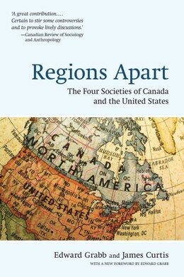 Book Regions Apart: The Four Societies of Canada and The United States by Edward Grabb