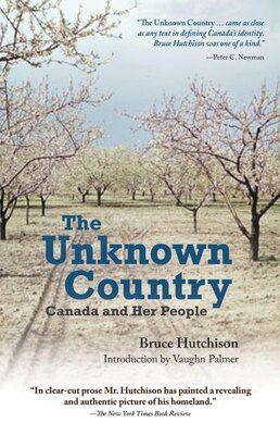 Book The Unknown Country: Canada and Her People by Bruce Hutchison