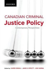 Canadian Criminal Justice Policy: Contemporary Perspectives
