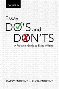 Book Essay Dos and Donts: A Practical Guide to Essay Writing by Lucia Engkent