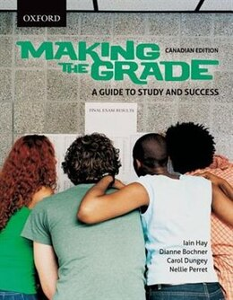 Book Making the Grade: A Guide to Study and Success, Canadian Edition by Iain Hay