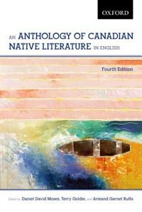Book An Anthology of Canadian Native Literature in English by Daniel David Moses