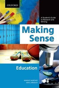 Book Making Sense in Education: A Students Guide to Research and Writing by Margot Northey
