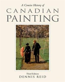 Book A Concise History of Canadian Painting by Dennis Reid