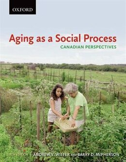 Book Aging as a Social Process: Canadian Perspectives by Andrew V. Wister
