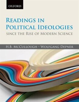Book Readings in Political Ideologies since the Rise of Modern Science by H. B. McCullough