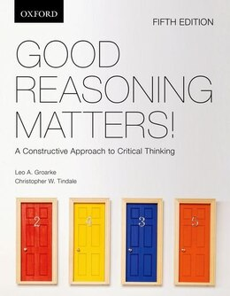 Book Good Reasoning Matters!: A Constructive Approach to Critical Thinking by Leo A. Groarke