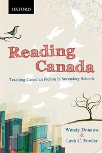 Book Reading Canada: Teaching Canadian Fiction in Secondary Schools by Wendy Donawa