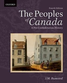 Book The Peoples of Canada: A Pre-Confederation History by J. M. Bumsted