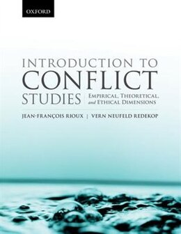 Book Introduction to Conflict Studies: Empirical, Theoretical, and Ethical Dimensions by Jean-Francois Rioux